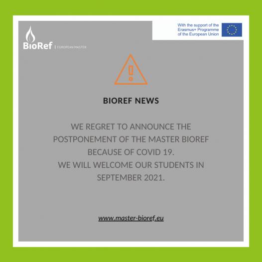 Postponement of the Bioref Master